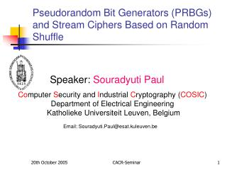 Pseudorandom Bit Generators (PRBGs)  and Stream Ciphers Based on Random  Shuffle