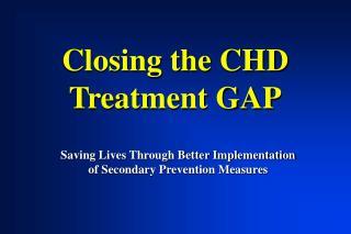 Closing the CHD Treatment GAP
