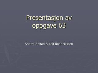 Presentasjon av oppgave 63