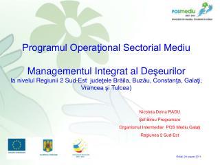 Programul Operaţional Sectorial Mediu Managementul Integrat  al  D e şeurilor