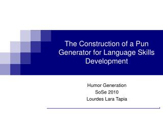 The Construction of a Pun Generator for Language Skills Development