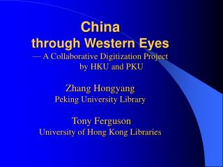 1.   Origin of the Project 2.  Related Collections in the Libraries at HKU & PKU