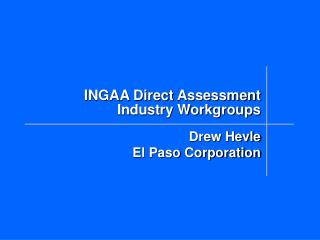 INGAA Direct Assessment Industry Workgroups
