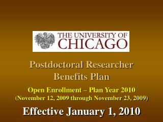 Postdoctoral Researcher Benefits Plan Open Enrollment – Plan Year 2010