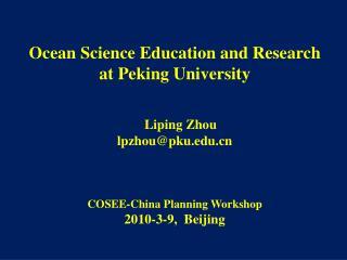 Ocean Science Education and Research  at Peking University Liping Zhou lpzhou@pku