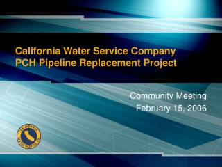 California Water Service Company PCH Pipeline Replacement Project