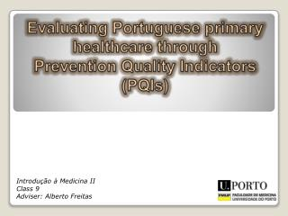 Evaluating Portuguese primary healthcare through  Prevention Quality Indicators  (PQIs)