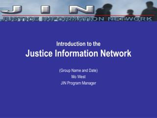 Introduction to the  Justice Information Network