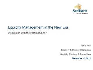 Liquidity Management in the New Era