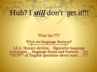 Huh? I  still  don�t  get it!!!