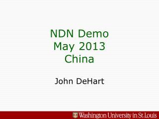NDN Demo May 2013 China