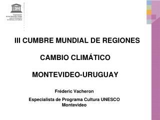 III CUMBRE MUNDIAL DE REGIONES CAMBIO CLIMÁTICO  MONTEVIDEO-URUGUAY