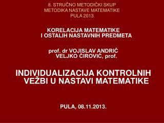 8. STRUČNO METODIČKI SKUP  METODIKA NASTAVE MATEMATIKE   PULA 2013.