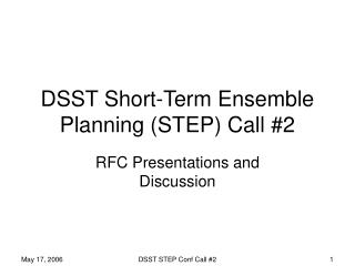 DSST Short-Term Ensemble Planning (STEP) Call #2