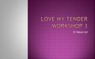 Love My Tender Workshop 3