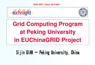 Grid Computing Program  at Peking University  in EUChinaGRID Project