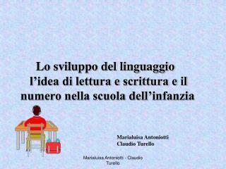 Lo sviluppo del linguaggio    l'idea di lettura e scrittura e il