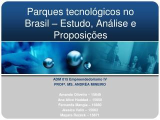 Parques tecnológicos no Brasil – Estudo, Análise e Proposições