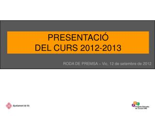 PRESENTACIÓ  DEL CURS 2012-2013