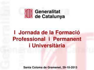 I  Jornada de la Formació Professional  i  Permanent  i Universitària