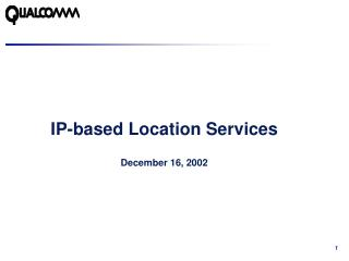 IP-based Location Services December 16, 2002
