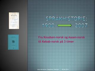 Spr khistorie: 1900            2007