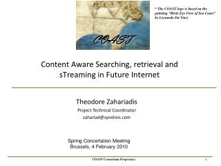 Content Aware Searching,  retrieval and sTreaming  in Future Internet