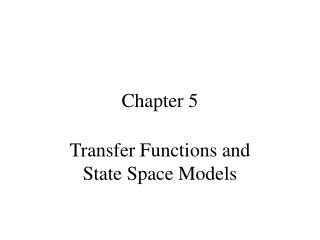Transfer Functions and State Space Models