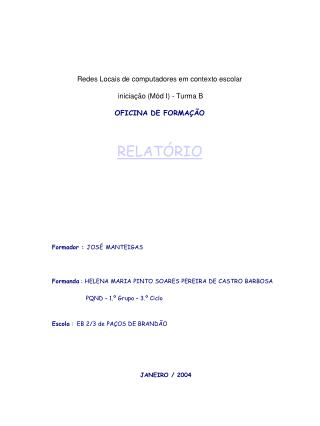 Formador :  JOSÉ MANTEIGAS Formanda  : HELENA MARIA PINTO SOARES PEREIRA DE CASTRO BARBOSA