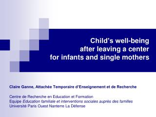 Child�s well-being  after leaving a center  for infants and single mothers