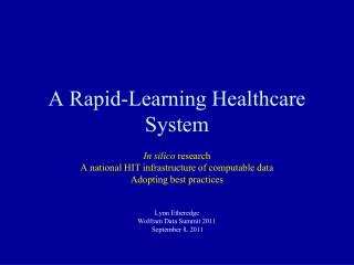 A Rapid-Learning Healthcare System