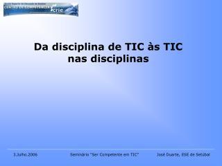 Da disciplina de TIC às TIC nas disciplinas
