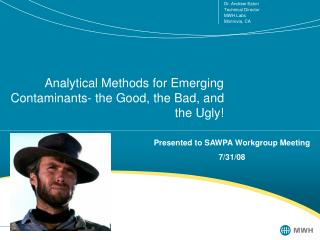 Analytical Methods for Emerging Contaminants- the Good, the Bad, and the Ugly!