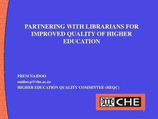 PARTNERING WITH LIBRARIANS FOR IMPROVED QUALITY OF HIGHER EDUCATION