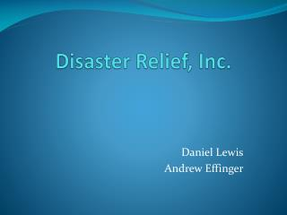 Disaster Relief, Inc.