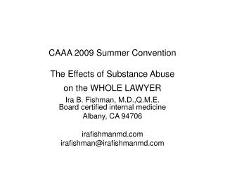 CAAA 2009 Summer Convention   The Effects of Substance Abuse on the WHOLE LAWYER