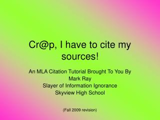 Cr@p, I have to cite my sources!