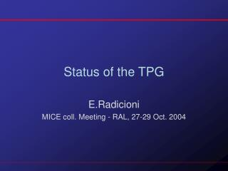 Status of the TPG