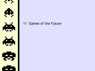 11  Games of the Future