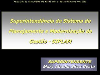 Superintend�ncia do Sistema de Planejamento e Moderniza��o da Gest�o - SIPLAM