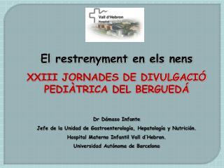El  restrenyment  en  els nens XXIII JORNADES DE DIVULGACIÓ PEDIÀTRICA DEL BERGUEDÁ