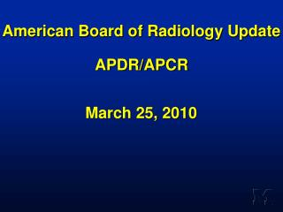 American Board of Radiology Update APDR/APCR