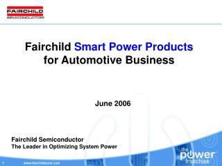 Fairchild  Smart Power Products for Automotive Business