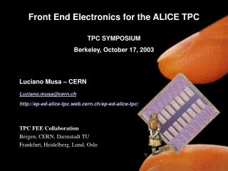 Front End Electronics for the ALICE TPC TPC SYMPOSIUM Berkeley, October 17, 2003