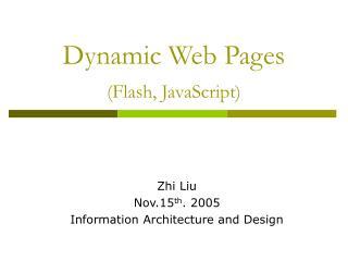 Dynamic Web Pages (Flash, JavaScript)