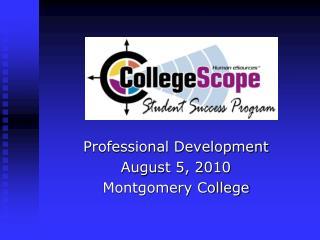 Professional Development August 5, 2010 Montgomery College