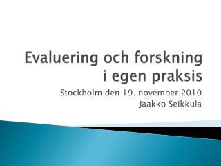 Evaluering och forskning i egen praksis
