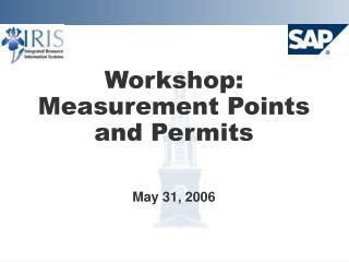 Workshop:  Measurement Points and Permits