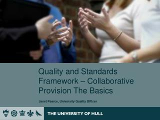 Quality and Standards Framework � Collaborative Provision The Basics