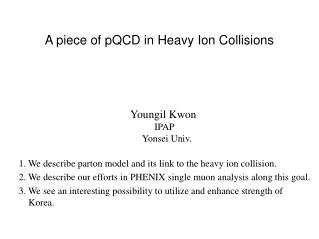 A piece of pQCD in Heavy Ion Collisions